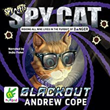 Spy Cat: Blackout: Spy Cat, Book 2 (       UNABRIDGED) by Andrew Cope Narrated by India Fisher