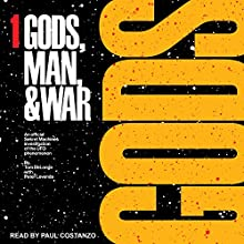 Gods: Sekret Machines: Gods, Man & War Series, Book 1 Audiobook by Tom DeLonge, Peter Levenda Narrated by Paul Costanzo