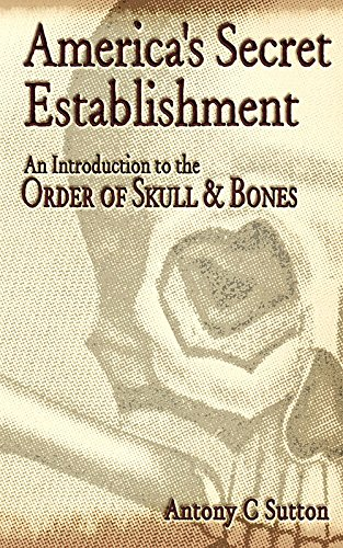 America's Secret Establishment: An Introduction to the Order of Skull & Bones