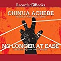 No Longer at Ease Audiobook by Chinua Achebe Narrated by Peter Jay Fernandez