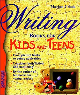 Writing Books for Kids and Teens (Self-Counsel Writing) written by Marion Crook