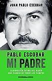 Pablo Escobar, mi padre (HUELLAS)