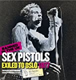 img - for Sex Pistols Exiled to Oslo 1977 - Banned in the UK - including exclusiv new Pistols photos book / textbook / text book