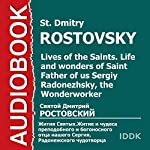 Lives of the Saints: Life of Saint Dimitry, Metropolitan of Rostov, the Wonderworker [Russian Edition] | St. Dmitry Rostovsky