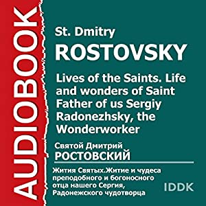 Lives of the Saints: Life of Saint Dimitry, Metropolitan of Rostov, the Wonderworker [Russian Edition] Audiobook