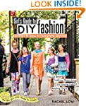 Girl's Guide to DIY Fashion: Design &...