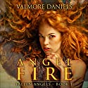 Angel Fire: Fallen Angels, Book 1 Audiobook by Valmore Daniels Narrated by Suzanne Cerreta