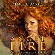 Angel Fire: Fallen Angels, Book 1 | Valmore Daniels
