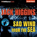 Sad Wind from the Sea (       UNABRIDGED) by Jack Higgins Narrated by Christopher Lane