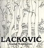 img - for Lackovic I Vjecno Pjevaju sume: povodom 70. Godisnjic umjetnikovog Zivota book / textbook / text book