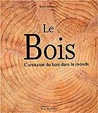 echange, troc Bryan Sentance - Le bois : L'artisanat du bois dans le monde