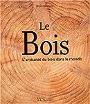 Bois (Le): l'artisanat du bois dans l...