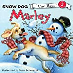 Marley: Snow Dog Marley (       UNABRIDGED) by John Grogan, Richard Cowdrey Narrated by Sean Schemmel