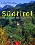 S�dtirol: Land zwischen Reben und Firn