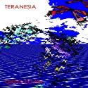Teranesia (       UNABRIDGED) by Greg Egan Narrated by Vince Canlas