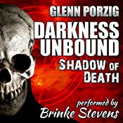 Darkness Unbound: Shadow of Death | Glenn Porzig