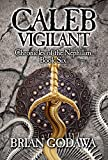 Caleb Vigilant (Chronicles of the Nephilim Book 6)