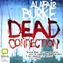 The Dead Connection: Ellie Hatcher, Book 1 (       UNABRIDGED) by Alafair Burke Narrated by Elizabeth Kaye
