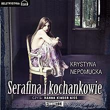 Serafina i kochankowie Audiobook by Krystyna Nepomucka Narrated by Hanna Kinder-Kiss