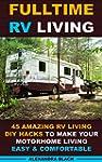 Fulltime RV Living 45 Amazing RV Livi...