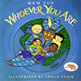 Whoever You Are (Reading Rainbow Books) (0152060308) by Fox, Mem