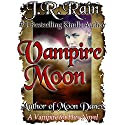 Vampire Moon: Vampire for Hire, Book 2 Audiobook by J. R. Rain Narrated by Dina Pearlman