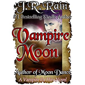 Vampire Moon: Vampire for Hire, Book 2 | [J. R. Rain]