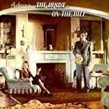 House on the Hill: Remastered & Expanded Edition by AUDIENCE (2015-08-03)