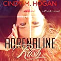 Adrenaline Rush Audiobook by Cindy M. Hogan Narrated by Laci Morgan