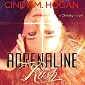 Adrenaline Rush | [Cindy M. Hogan]