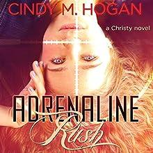 Adrenaline Rush (       UNABRIDGED) by Cindy M. Hogan Narrated by Laci Morgan