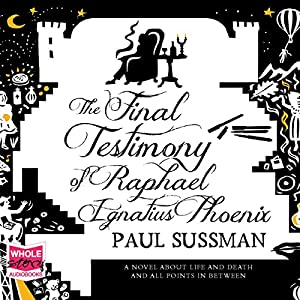 The Final Testimony of Raphael Ignatius Phoenix Audiobook