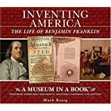 Inventing America: The Life of Benjamin Franklin (Museum in a Book)