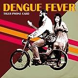 Dengue Fever Tiger Phone Card / Genjer Genjer [7
