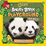 img - for Angry Birds Playground: Animals: An Around-the-World Habitat Adventure book / textbook / text book
