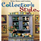 Collector's Style: Decorating With The Things You Loveby Better Homes and...