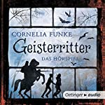 Geisterritter: Das Hörspiel   Cornelia Funke
