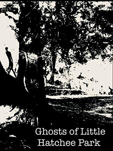 Ghosts of Little Hatchee Park
