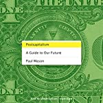 Postcapitalism: A Guide to Our Future | Paul Mason
