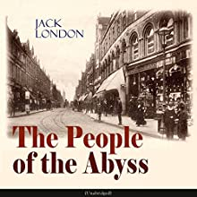 The People of the Abyss Audiobook by Jack London Narrated by John Stanbridge