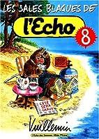 Les Sales Blagues de l'Écho, tome 8