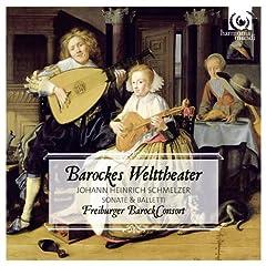 �V�������c�@�[: �\�i�^&�o���b�g�W (Barockes Welttheater - Johann Heinrich Schmelzer : Sonate & Balletti - Freiburger Barock Consort) [�A���]