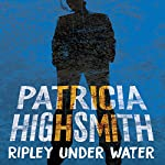 Ripley Under Water: A Virago Modern Classic | Patricia Highsmith