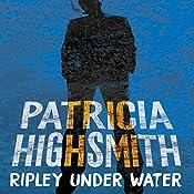 Ripley Under Water: A Virago Modern Classic | Patricia Highsmith