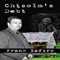 Chisolm's Debt Audiobook by Frank Zafiro Narrated by James Conlan