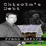 Chisolm's Debt | Frank Zafiro