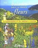 echange, troc Collectif - Balades dans la France des fleurs  70 randonnées et 80 jardins a visiter