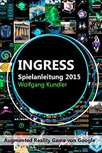 Ingress Spielanleitung 2015: Augmented Reality Game von Google
