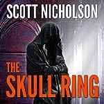 The Skull Ring | Scott Nicholson