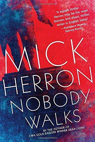 nobody-walks-by-mick-herron-2015-02-17